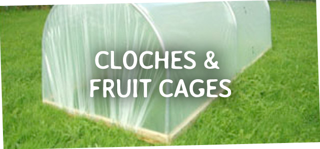 Cloches & Fruit Cages